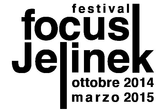 Festival Focus Jelinek ottobre 2014 – marzo 2015
